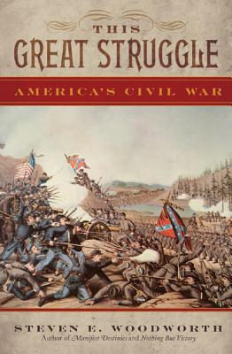 This Great Struggle By Woodworth, Steven E.